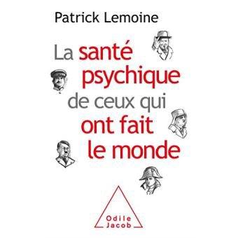 """"""" La santé psychique de ceux qui ont fait le monde """" de Patrick Lemoine **"""