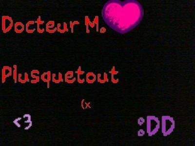 Docteur M.♥♥