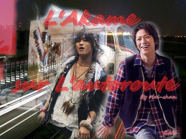 OS L'Akame sur l'Autoroute... Première Partie ! =P