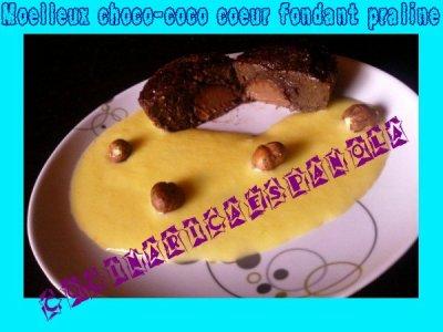 MON MOELLEUX CHOCO-COCO AU COEUR FONDANT AU PRALINE :)