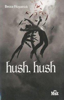 hush hush Tome 1 ♥♥♥♥♥