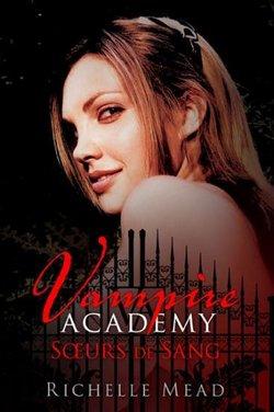 Vampire Academy Tome 1 Tome 2 Coup de ♥♥♥♥♥