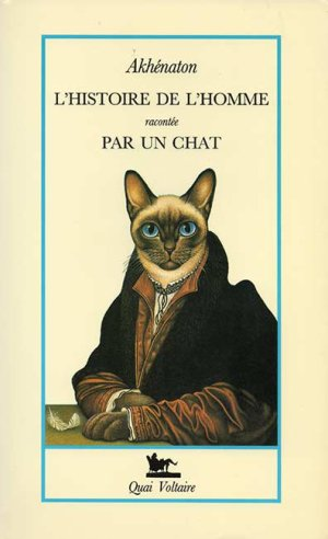 † ...L'histoire de l'homme racontée par un chat... †