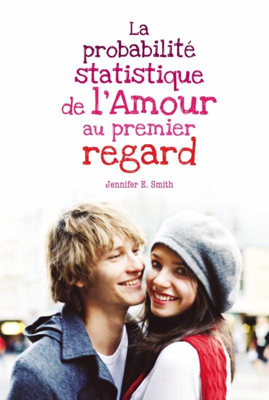 † ...La probabilité statistique de l'amour au premier regard... †