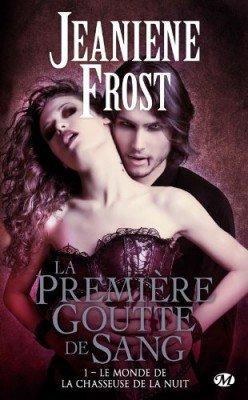 Le monde de la chasseuse de la nuit de Jeaniene Frost