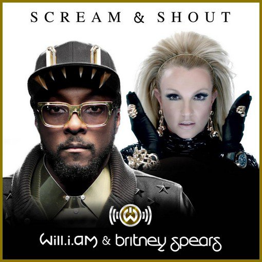 Will.I.AM feat Britney Spears / Scream  and  Shout ft. Britney (2013)