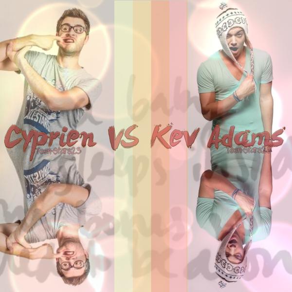 Cyprien VS Kev Adams