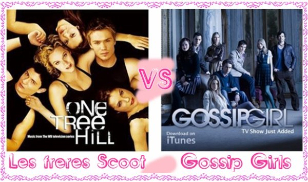 Les Frères Scott VS Gossip Girl