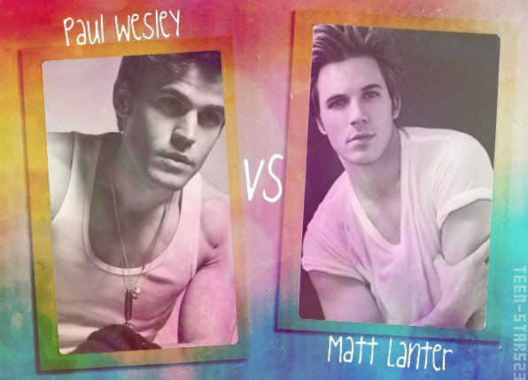 Paul Wesley VS Matt Lanter