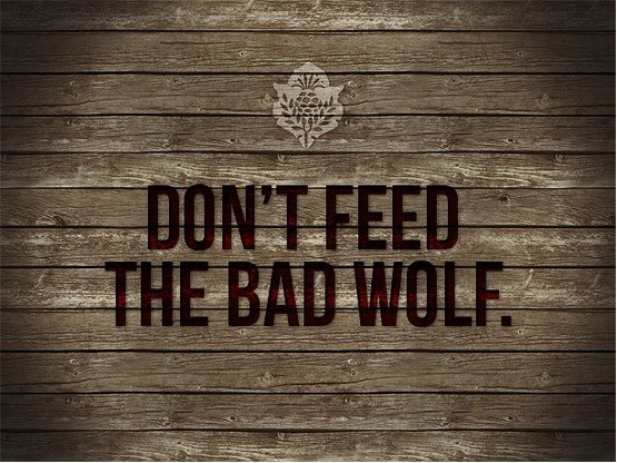 Don't feed the bad wolf.