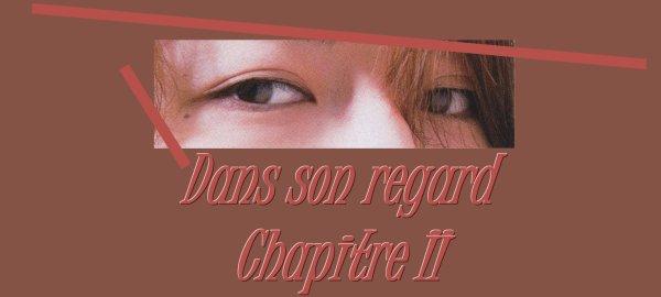 Dans son regard : Chapitre II