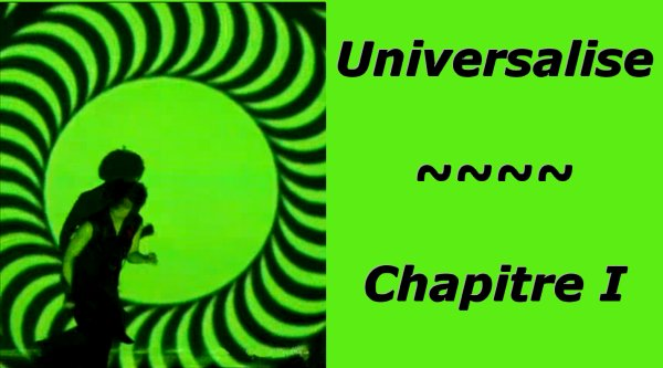 Universalise: Chapitre I