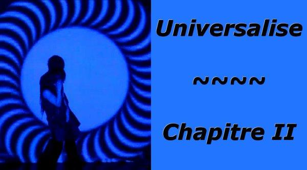 Universalise: Chapitre II