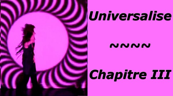Universalise: Chapitre III