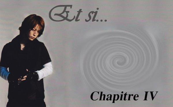 Et Si... : Chapitre IV : Blessure