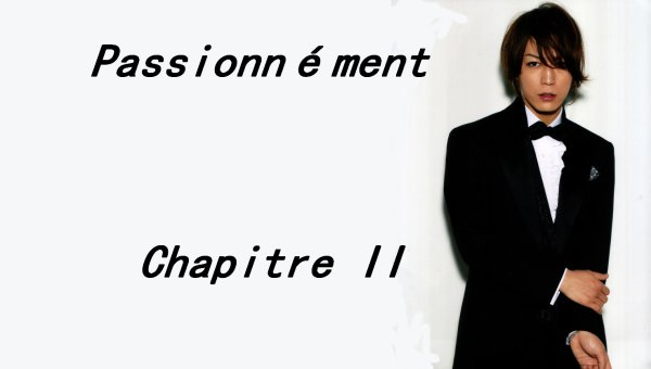 Passionnément: Chapitre II
