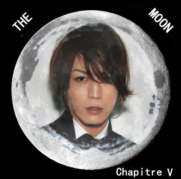 The moon: Chapitre V