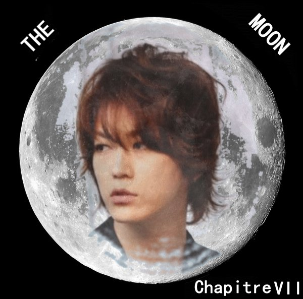 The moon: Chapitre VII