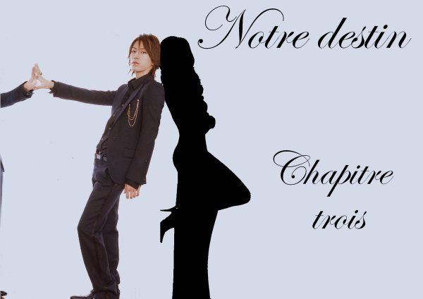 Notre destin: Chapitre III