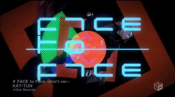 KAT-TUN Face To Face short version