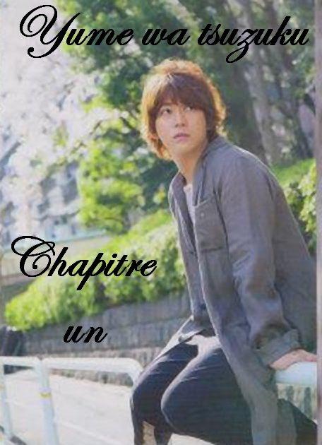 Yume wa tsuzuku: Chapitre I