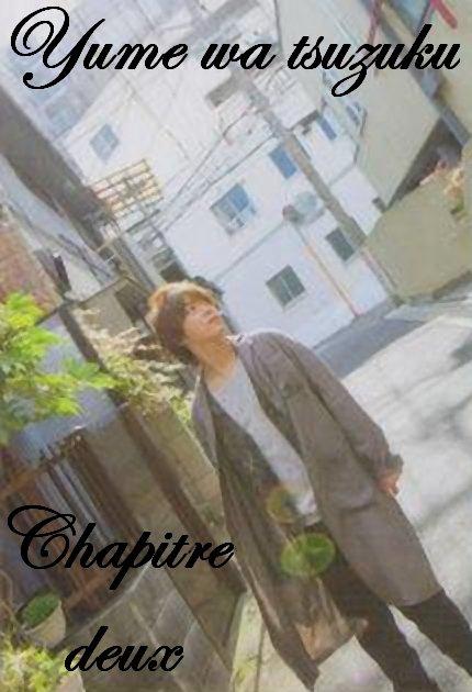 Yume wa tsuzuku: Chapitre II