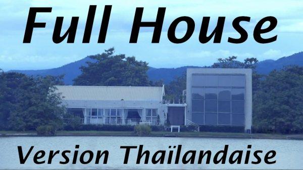 Hors-sujet: Full House version Thaïlandaise