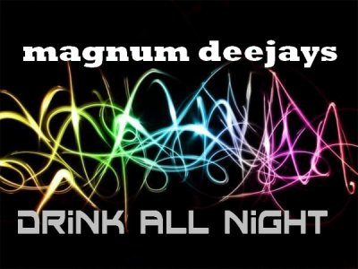 """---WHA'T---"" / °°°drink all night°°° magnum deejays (official mixes 2011 from tahiti) (2011)"