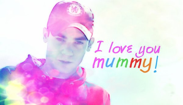 ♥ i love you mummy! ♥