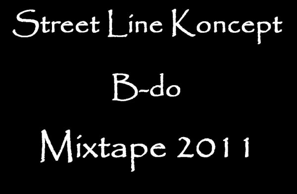 Street Line Koncept / B-do - Mixtape 2011 (2010)