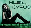 Miley Cyrus feat Johnzo West - You're Gonna Make Me Lonesome When You Go