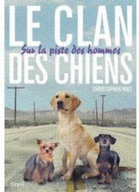 Nouvel article : Le clan des chiens T1 - Sur la piste des hommes