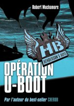 Nouvel article : Henderson's Boys T4 - Opération U-Boot, de Robert Muchamore