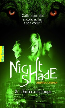 Nouvel Article : Nighshade T2 - L'enfer des Loups de Andrea Cremer
