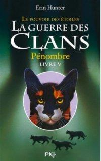 Nouvel article : La guerre des Clans / Le pouvoir des Étoiles T5 - Pénombre, de Erin Hunter