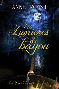 Nouvel article : Les lumières du bayou, de Anne Rossi