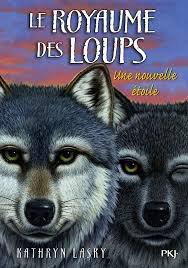 Nouvel article : Le Royaume des Loups T6 - Une nouvelle étoile, de Kathryn Larsky