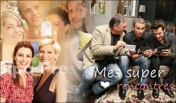 Mes Supers Rencontres (Article 00)