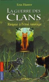 La Guerre Des Clans Cycle 1 Tome 1 ( Retour à l'état sauvage )