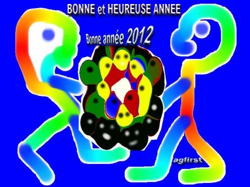 BONNE et HEUREUSE ANNEE 2012