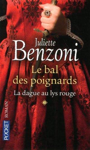 Le Bal des Poignards, tome 1 : La Dague au Lys Rouge de Juliette Benzoni