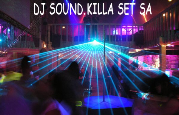 dj sound killa  set sa   24/24  7/7 no stop