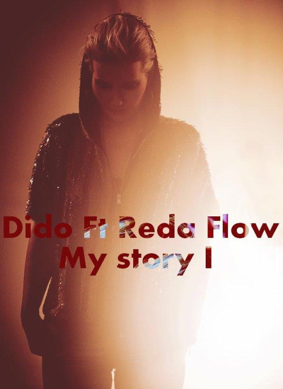 Dido feat Reda Flow 2014 ( My story I )