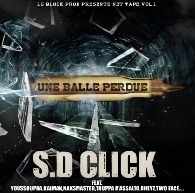 """Net-Tape Vol.1 S.D CLICK """"Une Balle Perdue"""""""