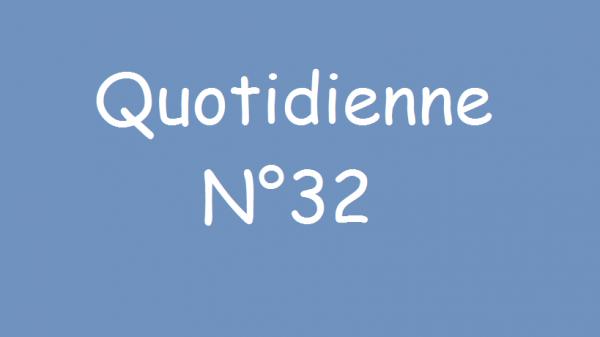 Quotidienne n°32 (partie 1)