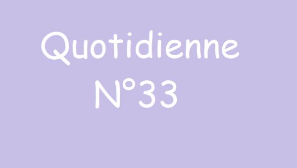 Quotidienne n°33 (partie 1)