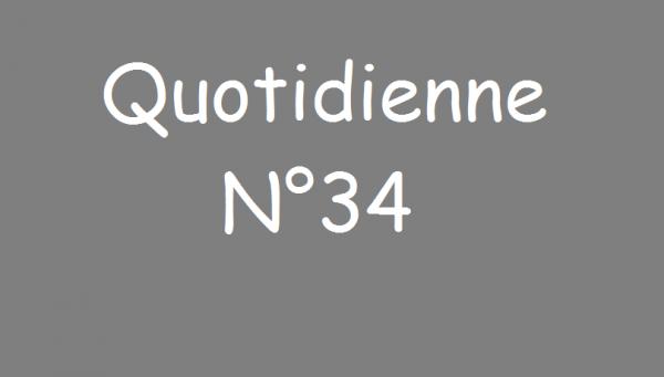 Quotidienne n°34 (partie 1)