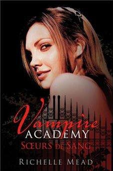 Vampire Academy Tome 1 - Soeurs de Sang