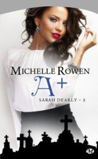 A+ de Michelle Rowen