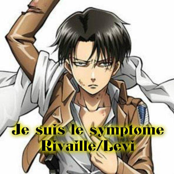 Je suis le symtôme Rivaille/Levi